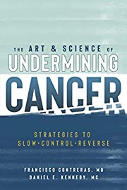 The Art & Science of Undermining Cancer:…