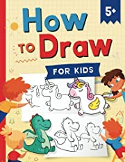 How to Draw for Kids: How to Draw 101 Cute…