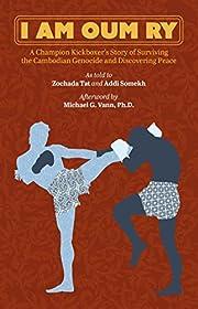 I Am Oum Ry: A Champion Kickboxer's…