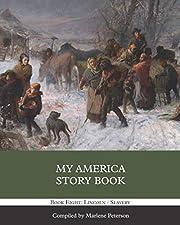 My America Story Book: Lincoln/Slavery de…