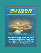 The Effects of Nuclear War: Tutorial on a…
