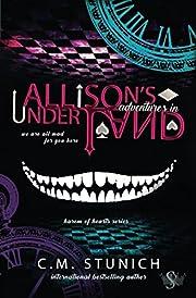 Allison's Adventures in Underland: A Dark…