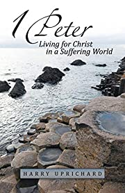 1 Peter: Living for Christ in a Suffering…