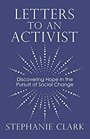 Letters to an Activist: Discovering Hope in…