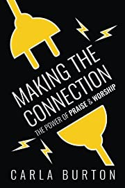 Making The Connection: The Power of Praise &…