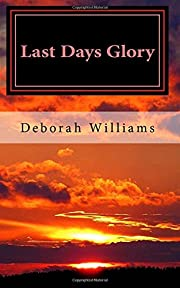 Last Days Glory: A Vision That Changed One…