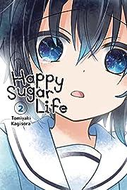 Happy Sugar Life, Vol. 2 (Happy Sugar Life,…