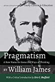 Pragmatism : a new name for some old ways of thinking / William James
