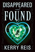 Disappeared And Found by Kerry Reis