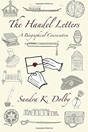 The Handel Letters: A Biographical…