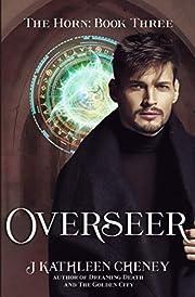 Overseer (The Horn) (Volume 3) – tekijä:…