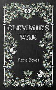 Clemmie's War de Rosie Boyes