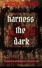 Harness the Dark by Tabitha Freeman