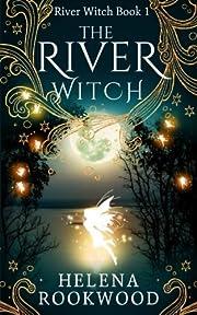 The River Witch: Volume 1 af Helena Rookwood