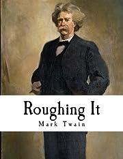 Roughing It de Mark Twain