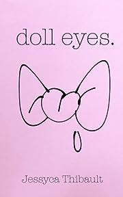 doll eyes. af Jessyca Thibault