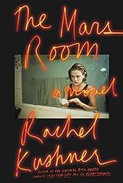 The Mars Room: A Novel por Rachel Kushner