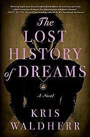 The Lost History of Dreams: A Novel de Kris…