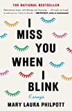 I Miss You When I Blink: Essays, Philpott, Mary Laura