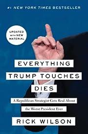 Everything Trump Touches Dies: A Republican…