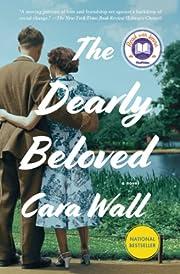 The Dearly Beloved: A Novel av Cara Wall