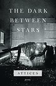 The Dark Between Stars: Poems por Atticus
