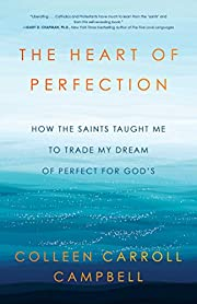 The Heart of Perfection: How the Saints…