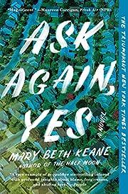 Ask Again, Yes: A Novel de Mary Beth Keane