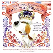 His Royal Dogness, Guy the Beagle: The…