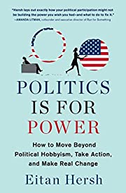 Politics Is for Power: How to Move Beyond…