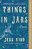 Things in jars : a novel / Jess Kidd
