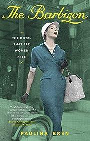 The Barbizon: The Hotel That Set Women Free…