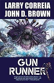Gun Runner – tekijä: Larry Correia