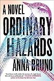 Ordinary Hazards: A Novel af Anna Bruno