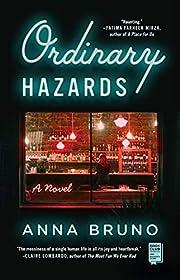 Ordinary Hazards: A Novel de Anna Bruno