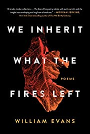 We Inherit What the Fires Left: Poems –…