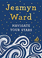 Navigate Your Stars de Jesmyn Ward