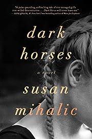 Dark Horses: A Novel – tekijä: Susan…