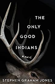 The Only Good Indians de Stephen Graham…