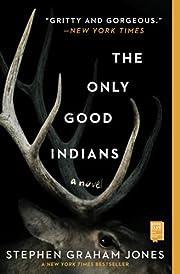 The Only Good Indians: A Novel – tekijä:…