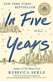 In Five Years: A Novel de Rebecca Serle