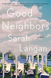 Good Neighbors: A Novel av Sarah Langan