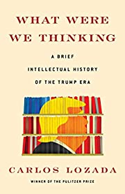 What Were We Thinking: A Brief Intellectual…