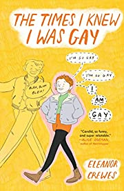 The Times I Knew I Was Gay av Eleanor Crewes