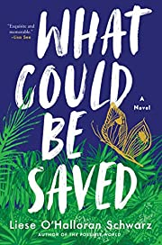 What Could Be Saved: A Novel por Liese…
