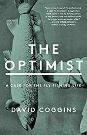 The Optimist: A Case for the Fly Fishing…