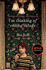I'm Thinking of Ending Things: A Novel…