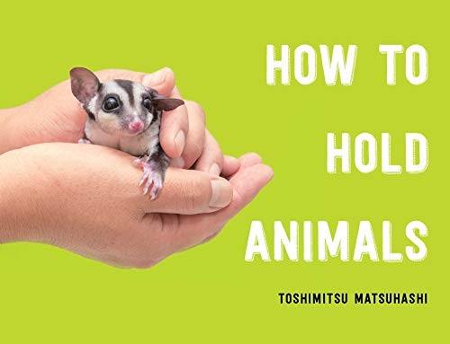 How to Hold Animals by T. Matsuhashi