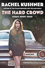 The Hard Crowd: Essays 2000-2020 por Rachel…