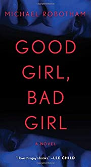Good Girl, Bad Girl: A Novel – tekijä:…